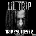 Lil Trip - Trip 2 Success 2 mixtape cover art