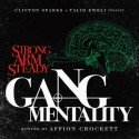 Strong Arm Steady - Gang Mentality (Hosted by Talib Kweli & Affion Crockett) mixtape cover art