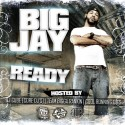 Big Jay - Ready mixtape cover art