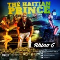 Rhino G - The Haitian Prince mixtape cover art