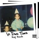 Ray Rizzle - In Due Time mixtape cover art