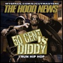 The Hood News: 50 Cent Vs. Diddy (I Run Hip Hop) mixtape cover art