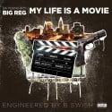 Da Young Boy Big Reg - My Life Is A Movie mixtape cover art