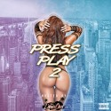 Press Play 2 mixtape cover art