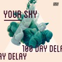 100Day  Delay - Your Sky mixtape cover art