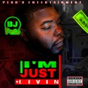 BJ Peso - I'm Just Livin mixtape cover art