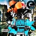 E-Heard - How To Get Money mixtape cover art