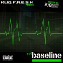 Kliq F.R.E.S.H.  - The Baseline mixtape cover art