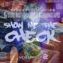 Streets The Boss - Show Me The Check 2 mixtape cover art