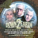 Tony Ducks, BL & Noah - Down To Earth 2 (Music For The Soul) mixtape cover art