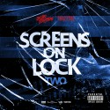Screens On Lock 2 mixtape cover art