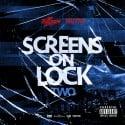 Screens On Lock 2 mixtape cover art