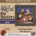 40 Cal - Dip Masters Collection mixtape cover art