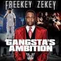 Freekey Zekey - Gangsta's Ambition mixtape cover art