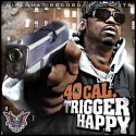 Diplomat Records Presents:  40 Cal. - Trigger Happy mixtape cover art