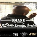 G Mane - All Nite Smoke Session mixtape cover art