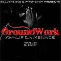 Khalif Da Menace - GroundWork mixtape cover art