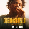 Dinero Costello - IL Padrone mixtape cover art