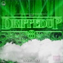 Dripped Up 8 mixtape cover art