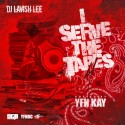 I Serve The Tapes 4 (Hosted By YFN Kay) mixtape cover art