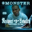 Monster - Respect N Loyalty mixtape cover art