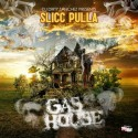 Gas House (Hosted By Slicc Pulla) mixtape cover art