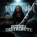 Avenue Major - Intent 2 Distribute mixtape cover art