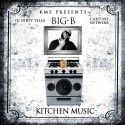 Big-B - Kitchen Music mixtape cover art
