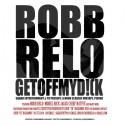 Robb Relo - Get Off My D!ck mixtape cover art