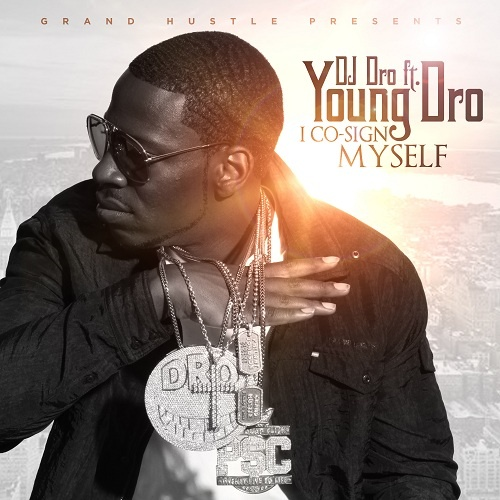 Young Dro – I Co-Sign Myself [Mixtape]