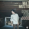 Mat Musto - Gone For Good  mixtape cover art