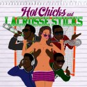 Meechie Nelson - Hot Chicks & Lacrosse Sticks mixtape cover art