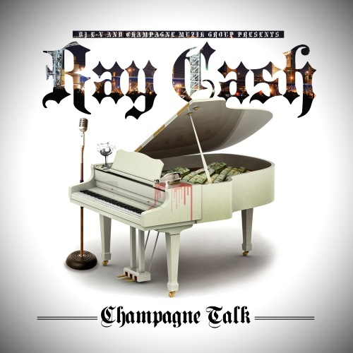 Ray Cash – Champagne Talk [Mixtape]
