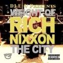 Rich Nixxon - Weight Of The City mixtape cover art