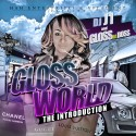 Gloss Da Boss - Gloss World (The Introduction) mixtape cover art