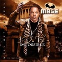 Mase - I Do The Impossible mixtape cover art