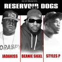 Reservoir Dogs (Jadakiss, Beanie Sigel & Styles P) mixtape cover art
