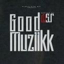Good Muziikk mixtape cover art