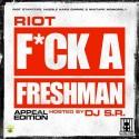 Riot - F*ck A Freshman mixtape cover art