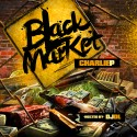 Charlie P - Black Market mixtape cover art