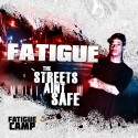 Fatigue - Streets Ain't Safe mixtape cover art