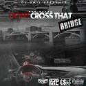 Edd Stark - Don't Cross That Bridge mixtape cover art