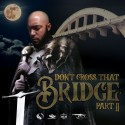 Edd Stark - Don't Cross That Bridge Part II mixtape cover art