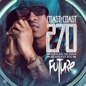 Coast 2 Coast 270 (Hosted By Future) mixtape cover art