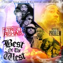 Street Rehab: Best Of The West (Hosted By Problem) mixtape cover art
