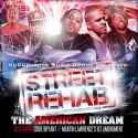 Street Rehab (The American Dream) mixtape cover art