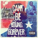 Akee Fontane - Can't Be Young Forever mixtape cover art
