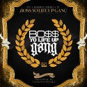 Young Jeezy, YG & DBCO - Boss Yo Life Up Gang Vol. 1 mixtape cover art