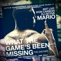Mario - What The Games Been Missing mixtape cover art