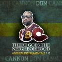 There Goes The Neighborhood: Anthem Instrumental 1.0 mixtape cover art